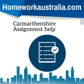 Carmarthenshire Assignment Help