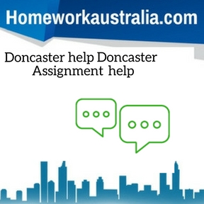 Doncaster help Doncaster Assignment Help