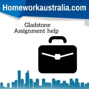 Gladstone Assignment Help