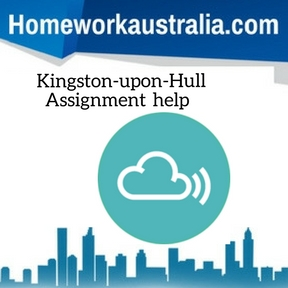 Kingston-upon-Hull Assignment Help