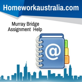Murray Bridge Assignment Help