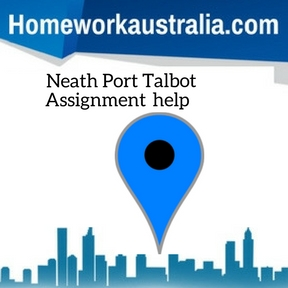 Neath Port Talbot Assignment Help