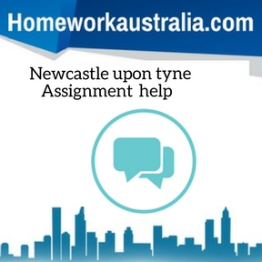 Newcastle upon tyne Assignment Help