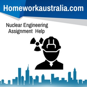 Nuclear Engineering Assignment Help