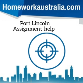 Port Lincoln Assignment Help