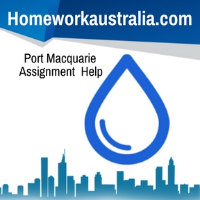 Port Macquarie Assignment Help