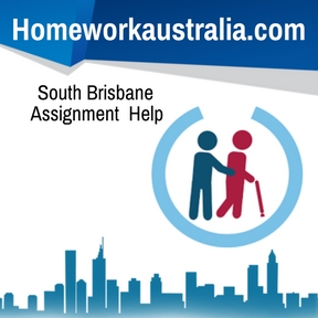 South Brisbane Assignment HelpSouth Brisbane Assignment Help