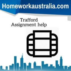 Trafford Assignment Help