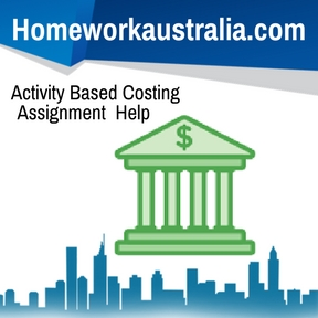 Activity Based Costing Assignment Help