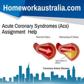 Acute Coronary Syndromes (Acs) Assignment Help