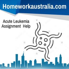 Acute Leukemia Assignment Help