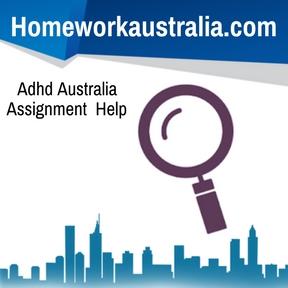 Adhd Australia Assignment Help