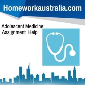 Adolescent Medicine Assignment Help