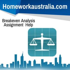 Breakeven Analysis Assignment Help