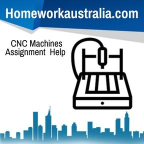 CNC Machines Assignment Help