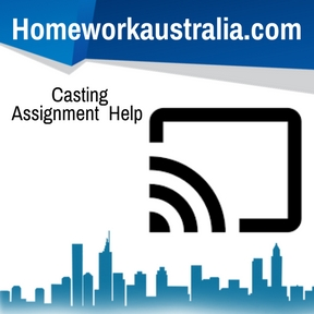 Casting Assignment Help