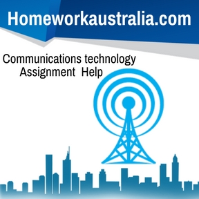 Communications technology Assignment Help