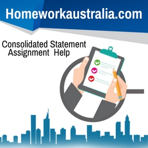 Consolidated Statement Assignment Help