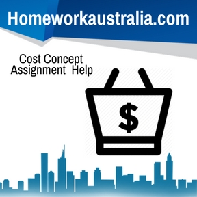Cost Concept Assignment Help