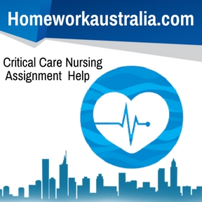 Critical Care Nursing Assignment Help