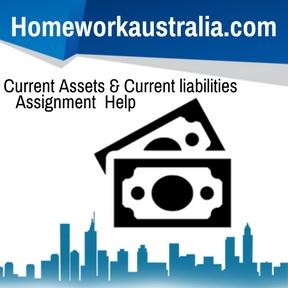 Current Assets & Current liabilities Assignment Help
