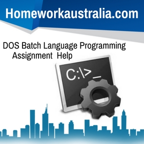 DOS Batch Language Programming Assignment Help