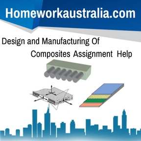 Design and Manufacturing Of Composites Assignment Help and