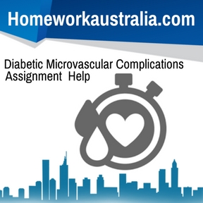 Diabetic Microvascular Complications Assignment Help