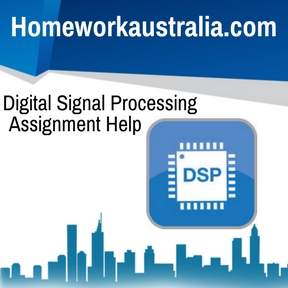 Digital Signal Processing Assignment Help