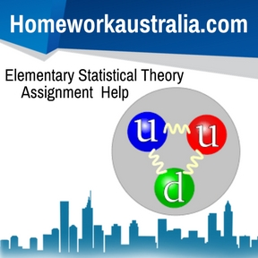 Elementary Statistical Theory Assignment Help