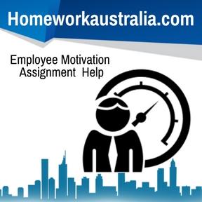 Employee Motivation Assignment Help