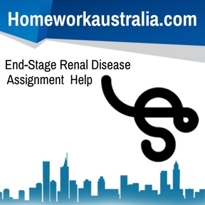 End-Stage Renal Disease Assignment Help