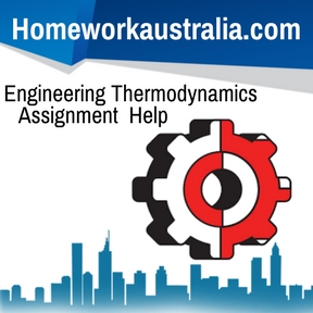 engineering thermodynamics assignment help and homework help  engineering thermodynamics assignment help