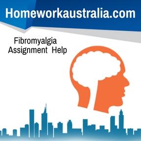 Fibromyalgia Assignment Help