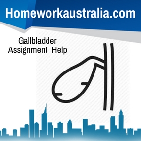 Gallbladder Assignment Help