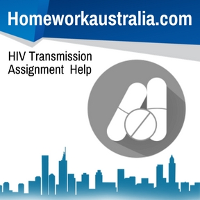 HIV Transmission Assignment Help