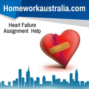 Heart Failure Assignment Help