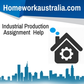 Industrial Production Assignment Help