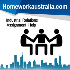 Industrial Relations Assignment Help