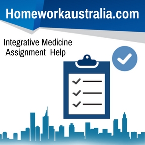Integrative Medicine Assignment Help