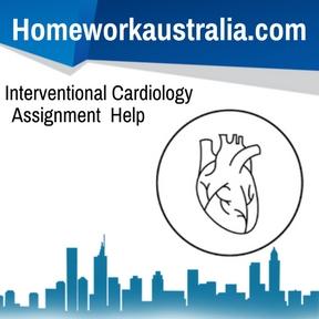 Interventional Cardiology Assignment Help