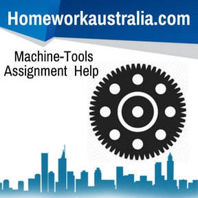Machine-Tools Assignment Help