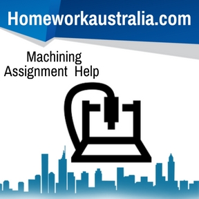 Machining Assignment Help