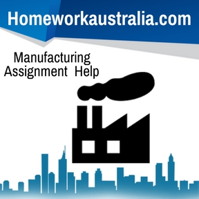 Manufacturing Assignment Help