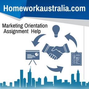 Marketing Orientation Assignment Help