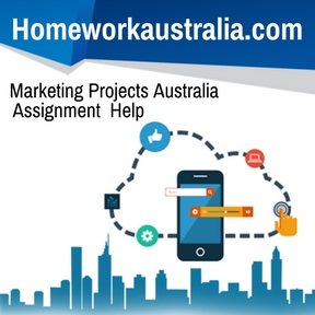 Marketing Projects Australia Assignment Help