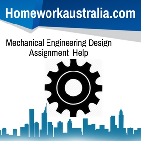 Mechanical Engineering Design Assignment Help
