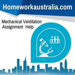 Mechanical Ventilation Assignment Help