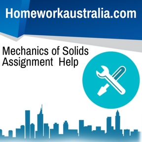 Mechanics of Solids Assignment Help