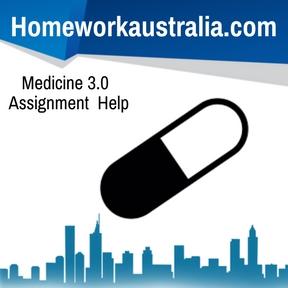 Medicine 3.0 Assignment Help